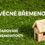 Darování nemovitosti se zřízením věcného břemena